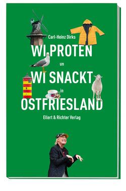 Wi proten un wi snackt in Ostfriesland von Dirks,  Carl-Heinz