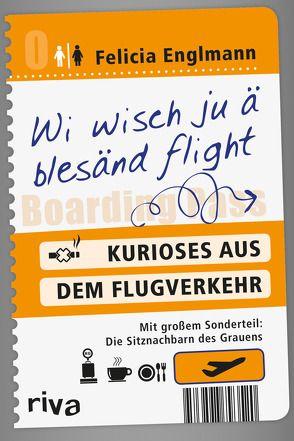 Wi wisch ju ä blesänd flight von Englmann,  Felicia