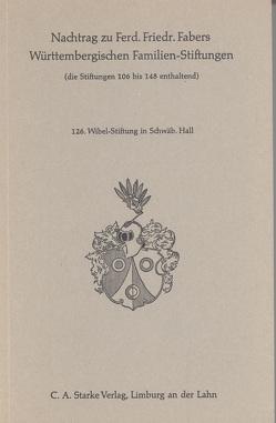 Wibel-Stiftung in Schwäbisch Hall von Verein f. Familien- und Wappenkunde in Württemberg u. Baden