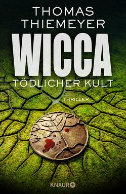 Wicca – Tödlicher Kult von Thiemeyer,  Thomas