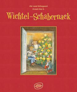 Wichtel-Schabernack von Hüther,  Franziska, Kirkegaard,  Ole Lund, S.,  Svend Otto