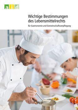 Wichtige Bestimmungen des Lebensmittelrechts für Gastronomie und Gemeinschaftsverpflegung von Rempe,  Christina