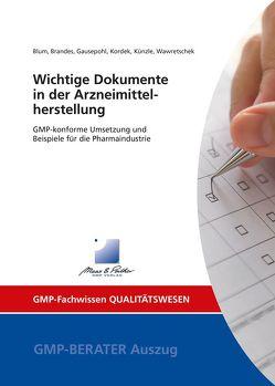 Wichtige Dokumente in der Arzneimittelherstellung von Blum,  Dr. Stephanie, Brandes,  Ruven, Gausepohl,  Dr. Christian, Kordek,  Dr. Nicole, Künzle,  Dr. Josef, Wawretschek,  Cornelia