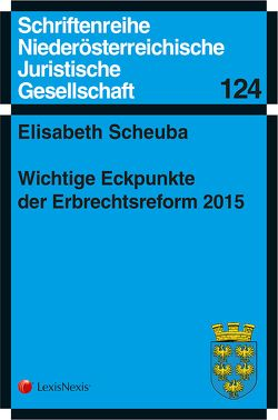 Wichtige Eckpunkte der Erbrechtsreform 2015 von Scheuba,  Elisabeth