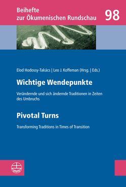 Wichtige Wendepunkte // Pivotal Turns von Hodossy-Takàcs,  Elod, Koffemann,  Leo J.