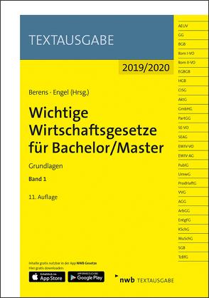 Wichtige Wirtschaftsgesetze für Bachelor/Master, Band 1 von Berens,  Holger, Engel,  Hans-Peter, NWB Gesetzesredaktion
