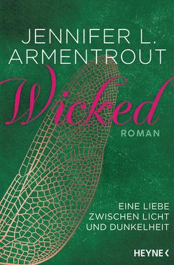 Wicked – Eine Liebe zwischen Licht und Dunkelheit von Armentrout,  Jennifer L., Link,  Michaela