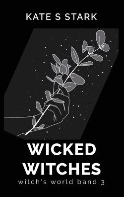 Wicked Witches von Stark,  Kate S.