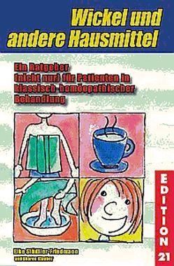 Wickel und andere Hausmittel von Barz,  Lina, Klauber,  Sharon, Städtler-Friedmann,  Elke