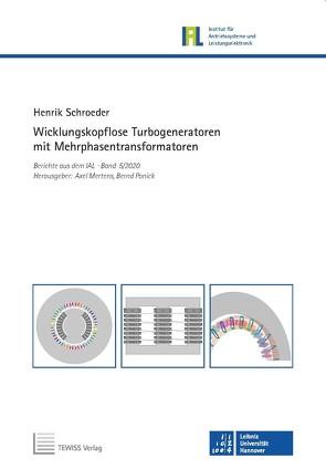 Wicklungskopflose Turbogeneratoren mit Mehrphasentransformatoren von Mertens,  Axel, Ponick,  Bernd, Schroeder,  Henrik