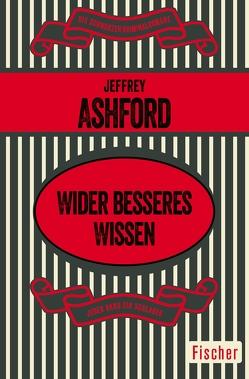 Wider besseres Wissen von Ashford,  Jeffrey, Moeglich,  Fritz