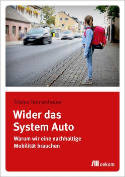 Wider das System Auto von Tannenhauer,  Tobias