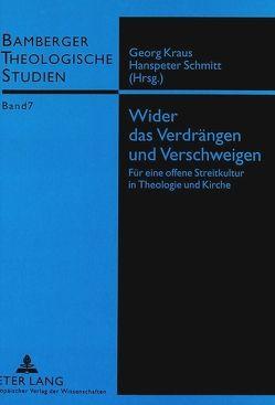 Wider das Verdrängen und Verschweigen von Kraus,  Georg, Schmitt,  Hanspeter