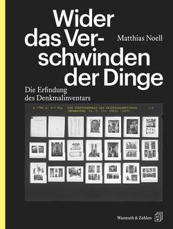 Wider das Verschwinden der Dinge von Noell,  Matthias