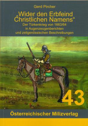 Wider den Erbfeind Christlichen Namens von Pircher,  Gerd