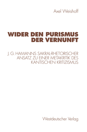 Wider den Purismus der Vernunft von Weishoff,  Axel