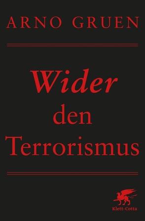 Wider den Terrorismus von Gruen,  Arno