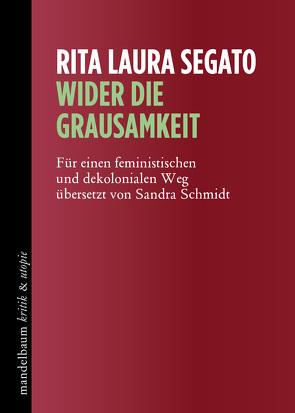 Wider die Grausamkeit von Sandra,  Schmidt, Segato,  Rita Laura