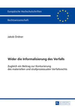 Wider die Informalisierung des Verfalls von Ordner,  Jakob