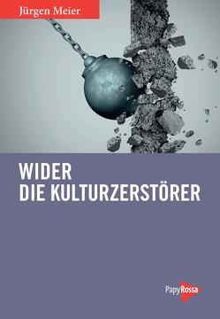 Wider die Kulturzerstörer von Konstantin,  Wecker, Meier,  Jürgen
