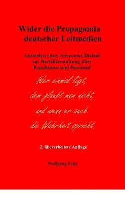 Wider die Propaganda deutscher Leitmedien von Feigs,  Wolfgang