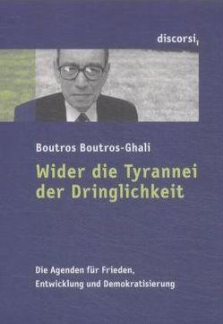 Wider die Tyrannei der Dringlichkeit von Boutros-Ghali,  Boutros, Schäfer,  Ursel