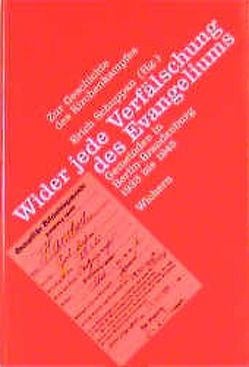 Wider jede Verfälschung des Evangeliums von Albani,  Bernd, Buchholz,  Ulrich, Götz,  Rainer, Hinz,  Michael, Huber,  Wolfgang, Kamke,  Hans U, Rappenecker,  Gabriele, Schuppan,  Erich, Selke,  Karl E, Stenzel,  Jürgen