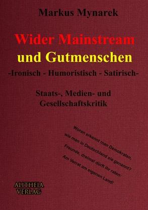 Wider Mainstream und Gutmenschen von Mynarek,  Markus