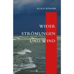 Wider Strömungen und Wind von Körner,  Klais