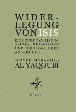 WIDERLEGUNG VON ISIS von Abû Ghunaymah, AL-YAQOUBI,  MUHAMMAD