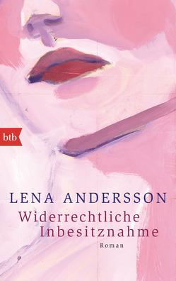 Widerrechtliche Inbesitznahme von Andersson,  Lena, Haefs,  Gabriele