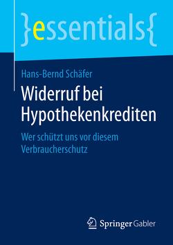 Widerruf bei Hypothekenkrediten von Schäfer,  Hans-Bernd