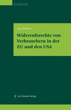 Widerrufsrechte von Verbrauchern in der EU und den USA von Fleißner,  Lisa