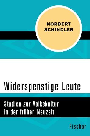 Widerspenstige Leute von Schindler,  Norbert