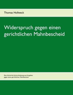 Widerspruch gegen einen gerichtlichen Mahnbescheid von Hollweck,  Thomas