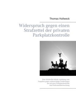 Widerspruch gegen einen Strafzettel der privaten Parkplatzkontrolle von Hollweck,  Thomas
