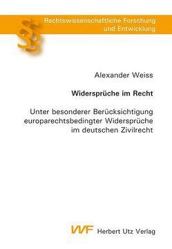 Widersprüche im Recht von Weiß,  Alexander