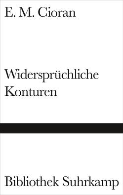 Widersprüchliche Konturen von Cioran,  E. M., Heyden-Rynsch,  Verena von der