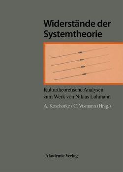 Widerstände der Systemtheorie von Koschorke,  Albert, Vismann,  Cornelia