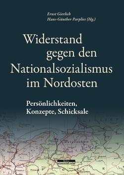 Widerstand gegen den Nationalsozialismus im Nordosten von Gierlich,  Ernst, Parplies,  Hans-Günther