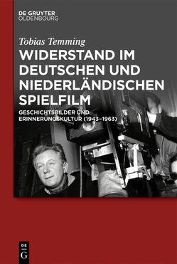 Widerstand im deutschen und niederländischen Spielfilm von Temming,  Tobias