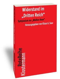 """Widerstand im """"Dritten Reich"""" von Saur,  Klaus G."""