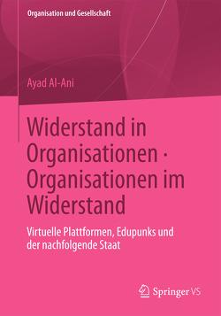 Widerstand in Organisationen. Organisationen im Widerstand von Al-Ani,  Ayad, Anheier,  Helmut K., Elsenhans,  Hartmut, Ortmann,  Günther