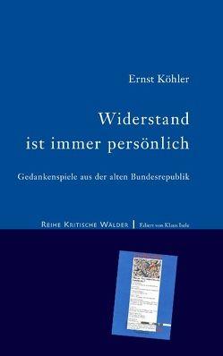 Widerstand ist immer persönlich von Köhler,  Ernst