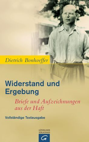 Widerstand und Ergebung von Bethge,  Eberhard, Bonhoeffer,  Dietrich, Gremmels,  Christian