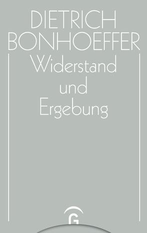 Widerstand und Ergebung von Bethge,  Eberhard, Bethge,  Renate, Gremmels,  Christian, Tödt,  Ilse
