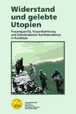 Widerstand und gelebte Utopien von Herausgeberinnenkollektiv
