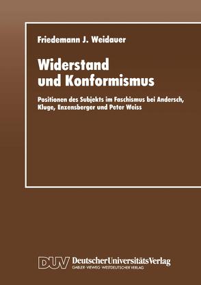 Widerstand und Konformismus von Weidauer,  Friedemann J.