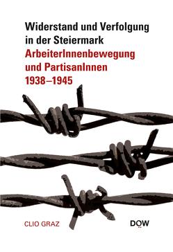 Widerstand und Verfolgung in der Steiermark von Dokumentationsarchiv des österreichischen Widerstandes, Halbrainer,  Heimo