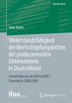 Widerstandsfähigkeit der Wertschöpfungsketten der produzierenden Unternehmen in Deutschland von Marks,  Timo